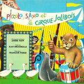 Piccolo, Saxo et le cirque Jolibois de André Popp