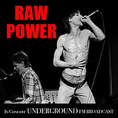 Raw Power In Concert Underground FM Broadcast de Various Artists