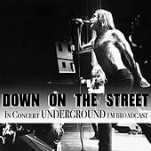 Down On The Street In Concert Underground FM Broadcast de Various Artists