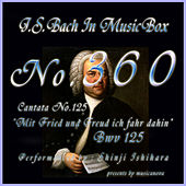 J.S.Bach: Mit Fried und Freud ich fahr dahin, BWV 125 (Musical Box) de Shinji Ishihara