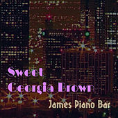 Sweet Georgia Brown by James Piano Bar