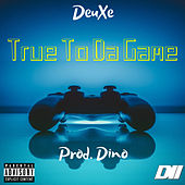 True To The Game de Young DeuXe