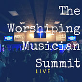 The Worshiping Musician Summit by Various Artists