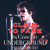 Claim To Fame In Concert Underground FM Broadcast de Various Artists