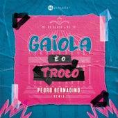 Gaiola É O Troco (Pedro Bernadino Remix) de MC Du Black