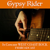 Gypsy Rider In Concert West Coast Rock FM Broadcast de Various Artists