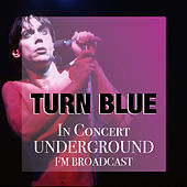 Turn Blue In Concert Underground FM Broadcast de Various Artists