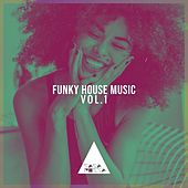 Funky House Music, Vol. 1 de Various Artists