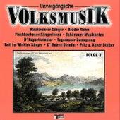 Unvergängliche Volksmusik - Folge 3 by Various Artists