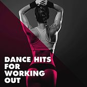 Dance Hits for Working Out de DanceArt, Grupo Super Bailongo, DJ Tokeo, Missy Five, Jahtones, Graham Blvd, Sassydee, CDM Project, Chateau Pop, Lady Diva, Dreamers