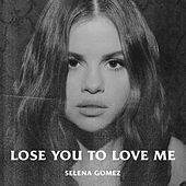 Lose You To Love Me de Selena Gomez