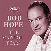 The Capitol Years by Bob Hope