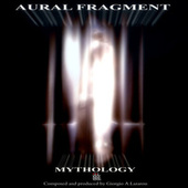 Mythology by Aural Fragment