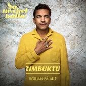 Början på allt von Timbuktu
