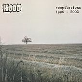 Compilations 1995 - 2002 by Hood