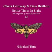 Better Times in Sight/Mirage EP by Chris Conway