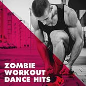 Zombie Workout Dance Hits by CDM Project, Sassydee, Miami Beatz, Fresh Beat MCs, Missy Five, MoodBlast, DanceArt, Princess Beat