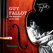 Guy Fallot: The Napoleon of the Cello von Guy Fallot