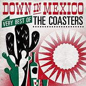 Down in Mexico - Very Best Of de The Coasters