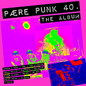 Pære Punk 40 - the Album (aarhus Edition) by Heroes 2 None