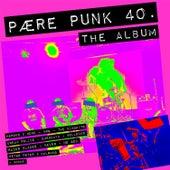 Pære Punk 40 - the Album (aarhus Edition) von Heroes 2 None