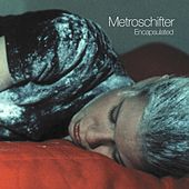 Metroschifter Encapsulated by Various Artists