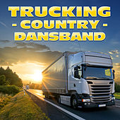 Truckin Country Dansband de Various Artists