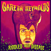 Riddled with Disease by Gareth Reynolds