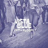 Hit the Floor! de Vista Blue