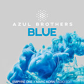 Blue (Empyre One x Marc Korn Radio Edit) von Azul Brothers