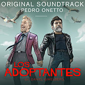 Los Adoptantes (Original Motion Picture Soundtrack) by Pedro Onetto