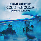 Cold Enough (feat. Supa Bwe) de Rello Dreamer
