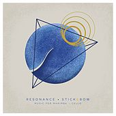 Resonance by Stick&Bow
