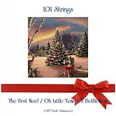The First Noel / Oh Little Town Of Bethlehem (Remastered 2019) von 101 Strings Orchestra
