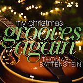 My Christmas Grooves Again de Thomas Battenstein