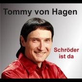 Schröder ist da by Tommy von Hagen