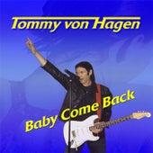 Baby Come Back by Tommy von Hagen