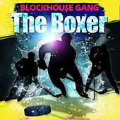The Boxer by Block House Gang
