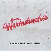 Burner (feat. Kool Keith) de Warmduscher