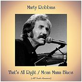 That's All Right / Mean Mama Blues (All Tracks Remastered) by Marty Robbins