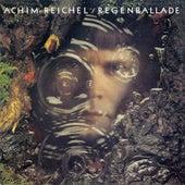 Regenballade (Bonus Track Edition 2019) von Achim Reichel