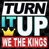 Turn it UP by We The Kings