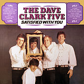 Satisfied With You (2019 - Remaster) di The Dave Clark Five