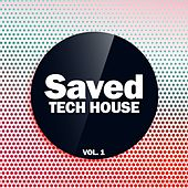 Saved Tech House, Vol. 1 by Various Artists