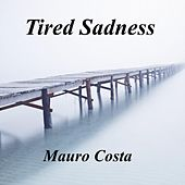 Tired Sadness de Mauro Costa