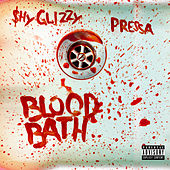 Blood Bath (feat. Pressa) by Shy Glizzy