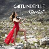 Ricochet by Caitlin De Ville