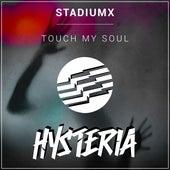 Touch My Soul von Stadiumx
