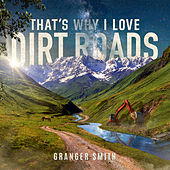 That's Why I Love Dirt Roads de Granger Smith