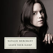 Leave Your Sleep von Natalie Merchant